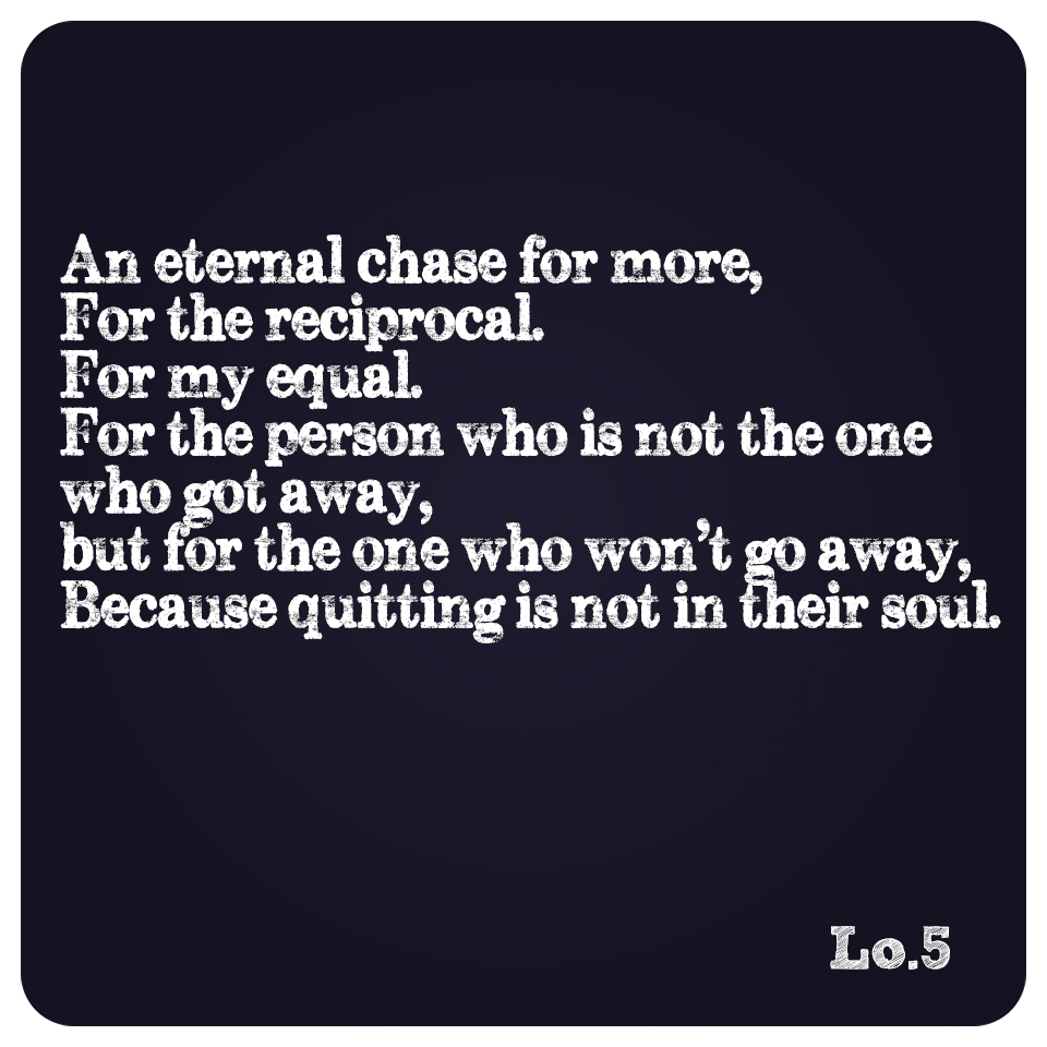 An Eternal Chase For More…