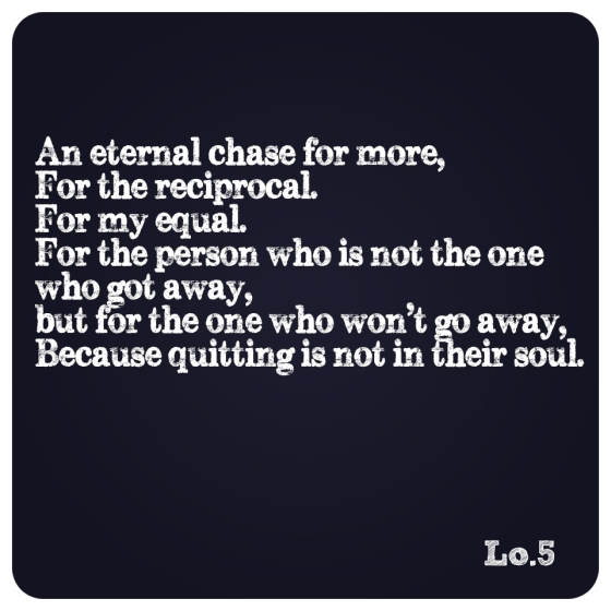 An Eternal Chase For More...
