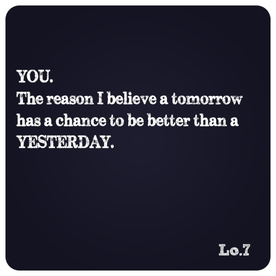 YOU. The Reason...